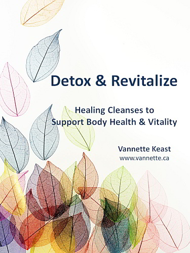 e-book: Detox and Revitalize - Healing Cleanses to Support Health and Vitality bu Vannette Keast